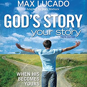 God's Story, Your Story: Youth Edition Audiobook