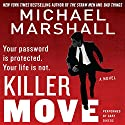 Killer Move: A Novel Audiobook by Michael Marshall Narrated by Gary Dikeos