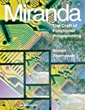 Miranda: The Craft Of Functional Programming (International Computer Science Series)