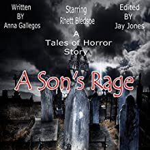 Tales of Horror - A Son's Rage (       UNABRIDGED) by Anna Gallegos Narrated by Rhett Bledsoe