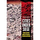 Cities Under Siege: The New Military Urbanism ~ Stephen Graham