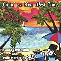 My favorite KeyWest-band Howard Livingston & MileMarker24