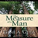 Measure of a Man: Twenty Attributes of a Godly Man (       UNABRIDGED) by Gene Getz Narrated by James Lloyd