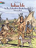 Indian Life in Pre-Columbian North America Coloring Book (0486280470) by Green, John