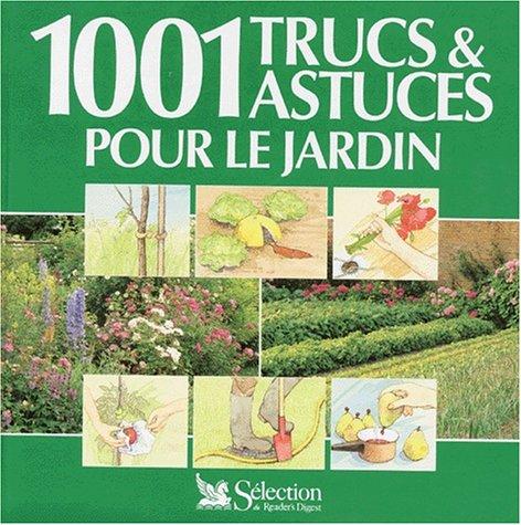 Livre 1001 Trucs & Atuces Pour Le Jardin Jardinage Fleurs Fruits Legumes