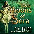 Two Moons of Sera Hörbuch von Pavarti K. Tyler Gesprochen von: Karen Rose Richter