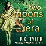 Two Moons of Sera   P.K. Tyler