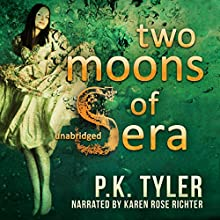 Two Moons of Sera Audiobook by Pavarti K. Tyler Narrated by Karen Rose Richter