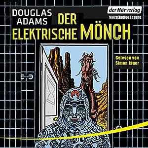 Der elektrische Mönch (Dirk Gently 1) Audiobook
