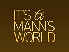 It's A Mann's World [HD]