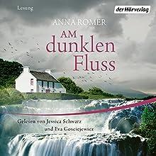 Am dunklen Fluss Hörbuch von Anna Romer Gesprochen von: Jessica Schwarz, Eva Gosciejewicz