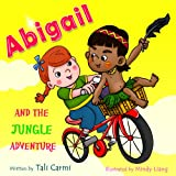"""Children books : """" Abigail and the Jungle Adventure """": (Explore the World kids book collection) Preschool Books(values ebook)sleep (Animal Habitats) (Bedtime ... Books for Early/Beginner Readers 3)"""