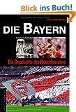 Die Bayern - Die Geschichte des Rekordmeisters