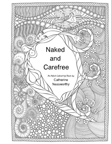 naked-and-carefree-an-adult-colouring-book-by-catherine-nessworthy
