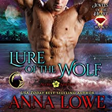 Lure of the Wolf: Aloha Shifters, Jewels of the Heart, Book 2 Audiobook by Anna Lowe Narrated by Kelsey Osborne