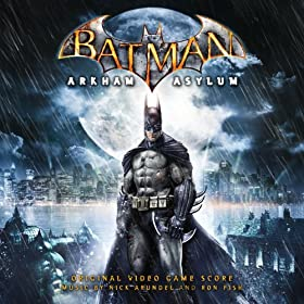 Batman: Arkham Asylum (Original Video Game Score)