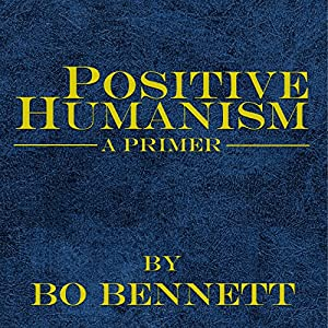 Positive Humanism: A Primer Audiobook
