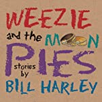 Weezie and the Moon Pies | Bill Harley