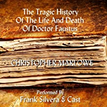 The Tragic History of the Life and Death of Dr. Faustus Audiobook by Christopher Marlowe Narrated by Frank Silvera