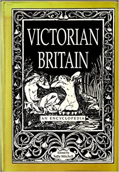 Victorian Britain, Sally Mitchell (Editor), 1988