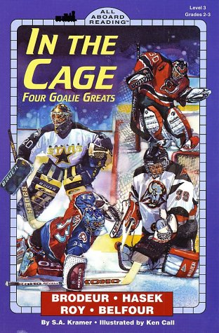 In the Cage: Four Goalie Greats (All Aboard Reading Level 3)