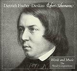 Robert Schumann: Words and Music: The Vocal Compositions (0931340063) by Fischer-Dieskau, Dietrich