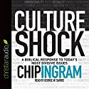 Culture Shock: A Biblical Response to Today's Most Divisive Issues Audiobook by Chip Ingram Narrated by George W. Sarris