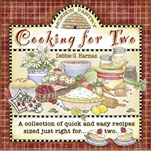 Cooking for Two: A Collection of Quick and Easy Recipes Sized Just Right for Two