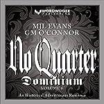 No Quarter: Dominium - Volume 6: No Quarter- Dominium, Book 6 | MJL Evans,GM O'Connor