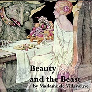 Beauty and the Beast | [Gabrielle-Suzanne de Villeneuve]