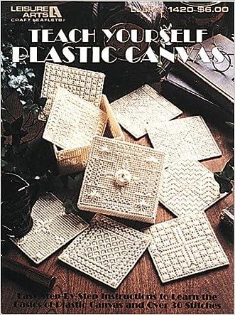 Teach Yourself Plastic Canvas  (Leisure Arts #1420)