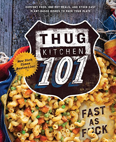 Thug Kitchen 101: Fast as F*ck by Thug Kitchen LLC