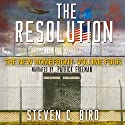 The Resolution: The New Homefront, Volume 4 Audiobook by Steven C. Bird Narrated by Patrick Freeman