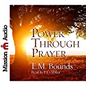 Power Through Prayer Audiobook by E.M. Bounds Narrated by P.J. Ochlan
