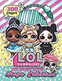 MEGA COLLECTION: L.O.L. Surprise! Coloring Book For Kids: Over 300 Jumbo Coloring Pages That Are Perfect for Beginners: For Girls, Boys, and Anyone Who Loves L.O.L. Surprise!