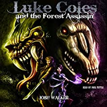 Luke Coles and the Forest Assassin, Volume 2 Audiobook by Josh Walker Narrated by Paul Tuttle, Chalet Findlay, Delores Mull, Joshua Tuttle, Grace Bowman-Tuttle, Marco Palou
