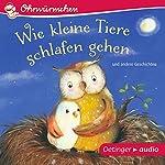 Wie kleine Tiere schlafen gehen und andere Geschichten | Susanne Lütje,Paul Maar,Hans-Christian Schmidt,Anne-Kristin zur Brügge