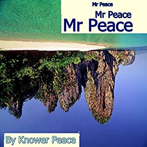 Mr. Peace | [Knower Peace]