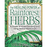 The Healing Power of Rainforest Herbs ~ Leslie Taylor