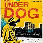 The Underdog | Markus Zusak