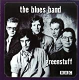 Greenstuff: Live at the BBC 1982 The Blues Band