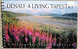 img - for Denali: A Living Tapestry (A Wilderness Tour Companion) book / textbook / text book