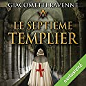 Le septième templier (Antoine Marcas 7) | Livre audio Auteur(s) : Éric Giacometti, Jacques Ravenne Narrateur(s) : Julien Chatelet