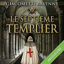 Le septième templier (Antoine Marcas 7)   Livre audio Auteur(s) : Éric Giacometti, Jacques Ravenne Narrateur(s) : Julien Chatelet