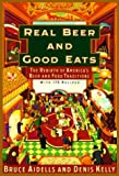 img - for Real Beer And Good Eats: The Rebirth of America's Beer and Food Traditions (Knopf Cooks American Series) book / textbook / text book
