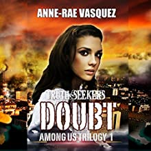 Doubt: Among Us Trilogy, Book 1 (       UNABRIDGED) by Anne-Rae Vasquez Narrated by Robert Neil DeVoe