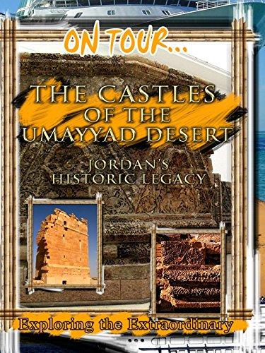On Tour... THE CASTLES OF THE UMAYYAD DESERT
