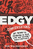 Edgy Conversations: How Ordinary People Can Achieve Outrageous Success