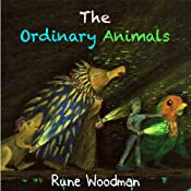 The Ordinary Animals | [Rune Matthew Woodman]