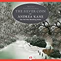 The Silver Coin (       UNABRIDGED) by Andrea Kane Narrated by Flora MacDonald